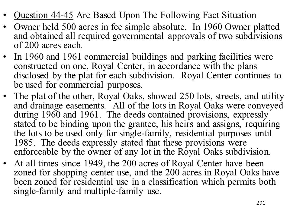 201 Question 44-45 Are Based Upon The Following Fact Situation Owner held 500 acres in fee simple absolute. In 1960 Owner platted and obtained all req