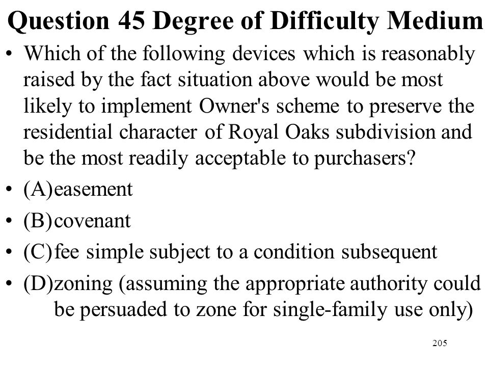 205 Question 45 Degree of Difficulty Medium Which of the following devices which is reasonably raised by the fact situation above would be most likely