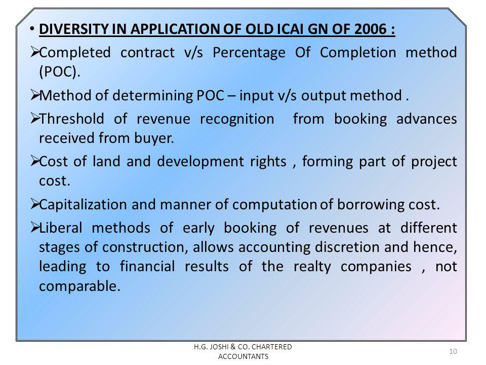 DIVERSITY IN APPLICATION OF OLD ICAI GN OF 2006 : Completed contract v/s Percentage Of Completion method (POC). Method of determining POC – input v/s