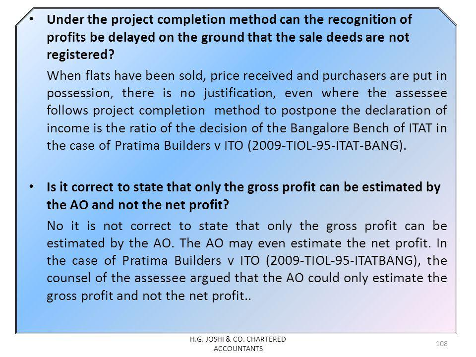 Under the project completion method can the recognition of profits be delayed on the ground that the sale deeds are not registered.