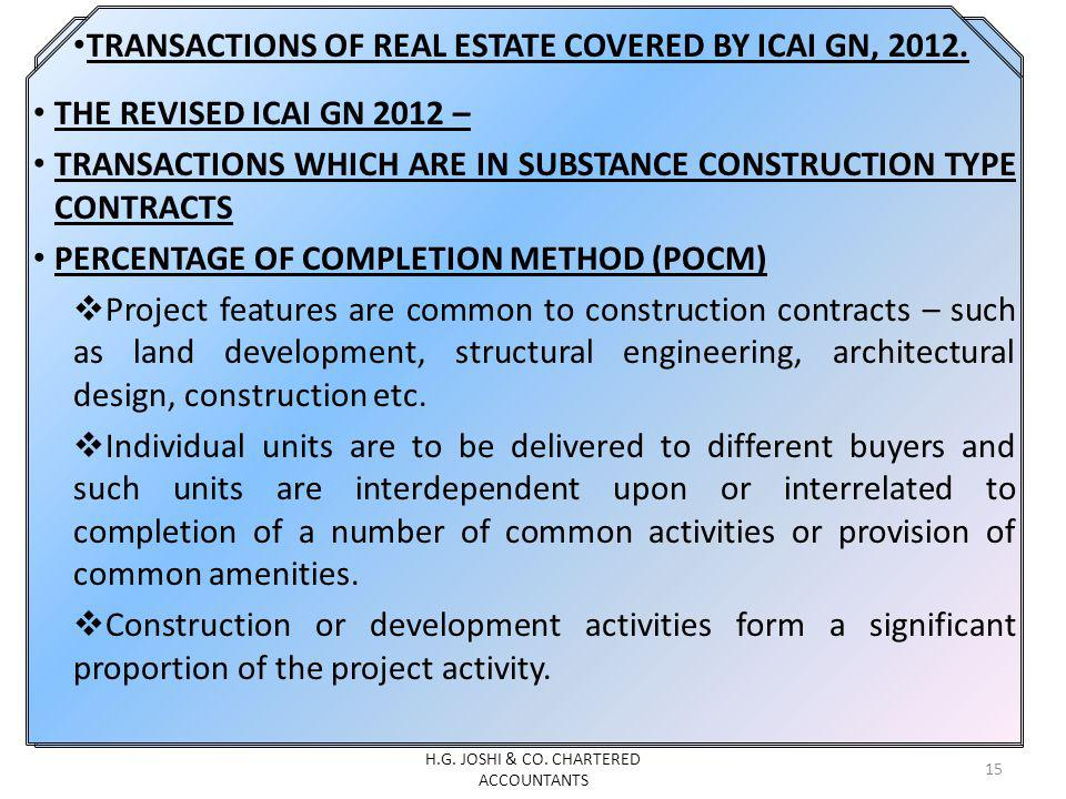 TRANSACTIONS OF REAL ESTATE COVERED BY ICAI GN, 2012. THE REVISED ICAI GN 2012 – TRANSACTIONS WHICH ARE IN SUBSTANCE CONSTRUCTION TYPE CONTRACTS PERCE