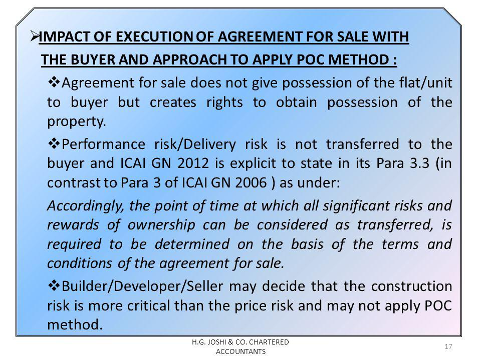 IMPACT OF EXECUTION OF AGREEMENT FOR SALE WITH THE BUYER AND APPROACH TO APPLY POC METHOD : Agreement for sale does not give possession of the flat/un