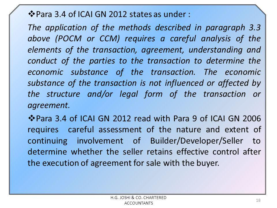 Para 3.4 of ICAI GN 2012 states as under : The application of the methods described in paragraph 3.3 above (POCM or CCM) requires a careful analysis o