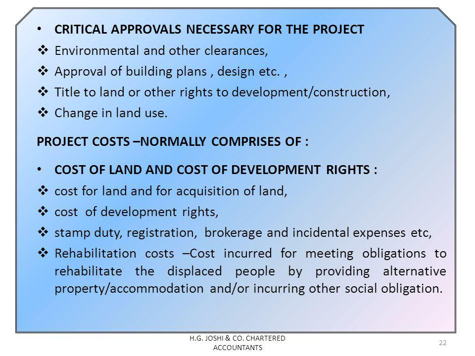 CRITICAL APPROVALS NECESSARY FOR THE PROJECT Environmental and other clearances, Approval of building plans, design etc., Title to land or other rights to development/construction, Change in land use.