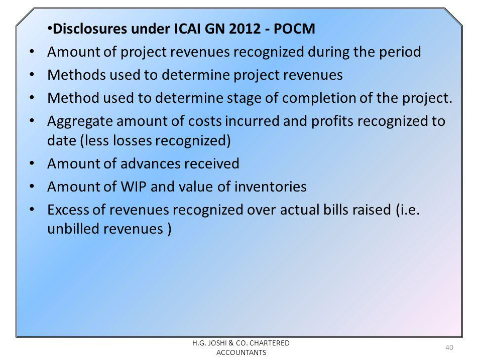 Disclosures under ICAI GN 2012 - POCM Amount of project revenues recognized during the period Methods used to determine project revenues Method used t