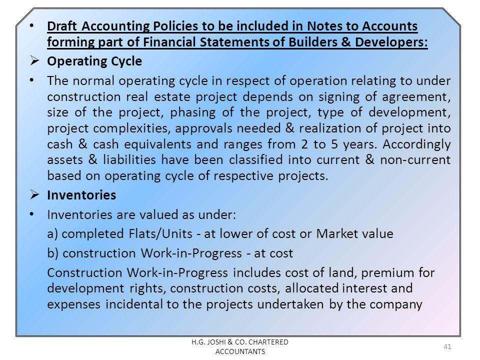 Draft Accounting Policies to be included in Notes to Accounts forming part of Financial Statements of Builders & Developers: Operating Cycle The norma