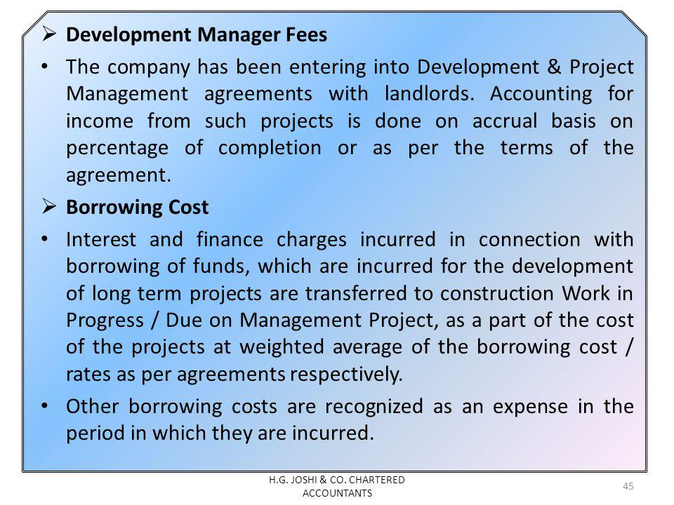 Development Manager Fees The company has been entering into Development & Project Management agreements with landlords. Accounting for income from suc