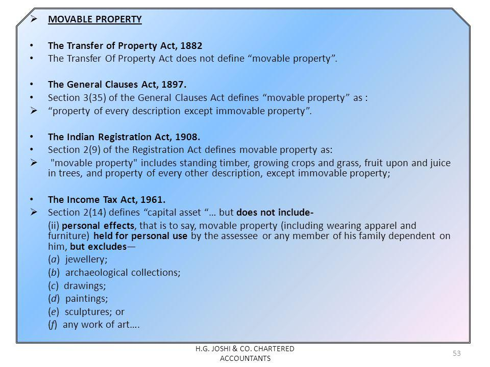 MOVABLE PROPERTY The Transfer of Property Act, 1882 The Transfer Of Property Act does not define movable property. The General Clauses Act, 1897. Sect