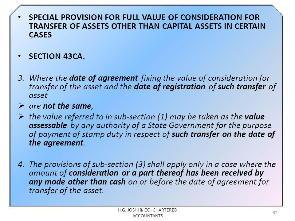 SPECIAL PROVISION FOR FULL VALUE OF CONSIDERATION FOR TRANSFER OF ASSETS OTHER THAN CAPITAL ASSETS IN CERTAIN CASES SECTION 43CA. 3. Where the date of