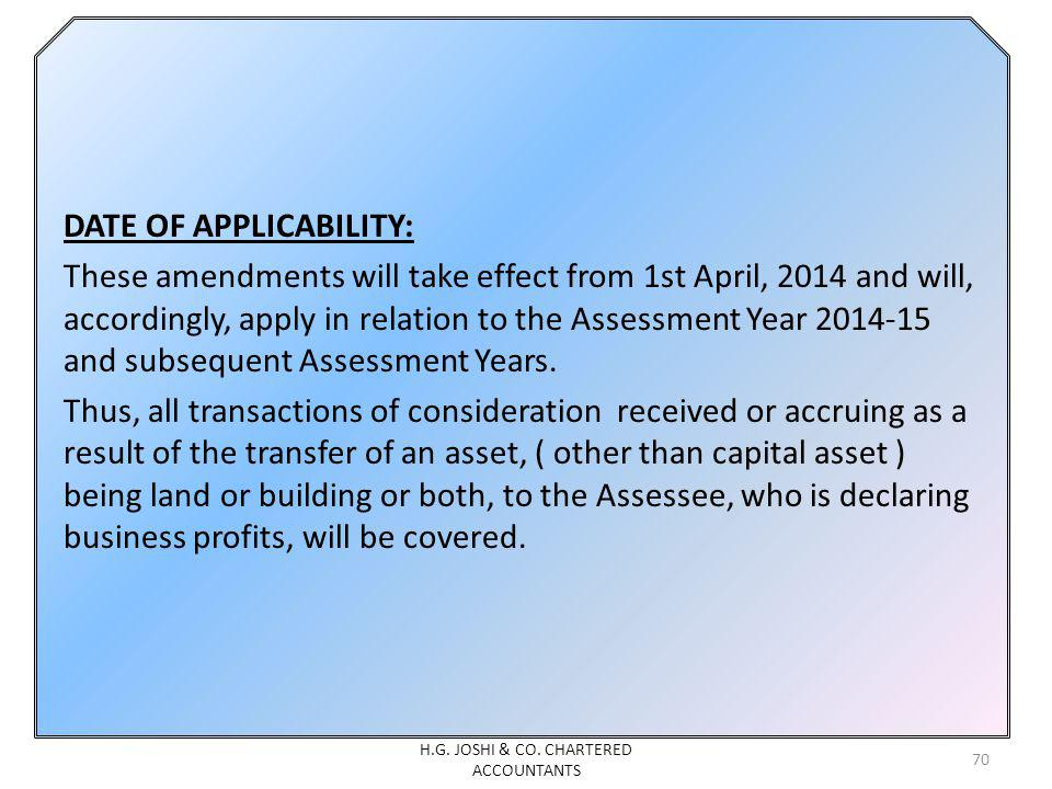 DATE OF APPLICABILITY: These amendments will take effect from 1st April, 2014 and will, accordingly, apply in relation to the Assessment Year 2014-15