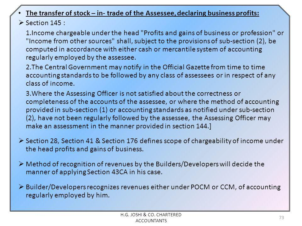 The transfer of stock – in- trade of the Assessee, declaring business profits: Section 145 : 1.Income chargeable under the head