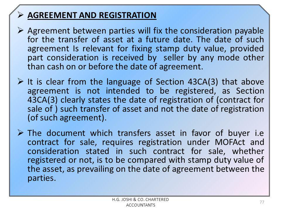 AGREEMENT AND REGISTRATION Agreement between parties will fix the consideration payable for the transfer of asset at a future date. The date of such a