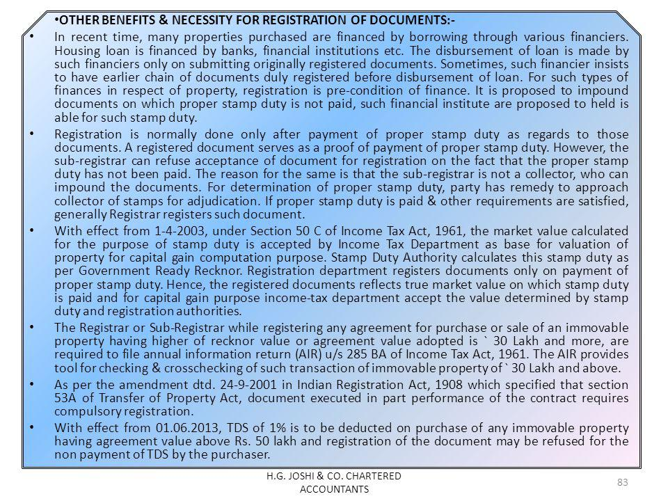 OTHER BENEFITS & NECESSITY FOR REGISTRATION OF DOCUMENTS:- In recent time, many properties purchased are financed by borrowing through various financi