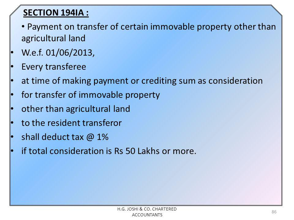 SECTION 194IA : Payment on transfer of certain immovable property other than agricultural land W.e.f.