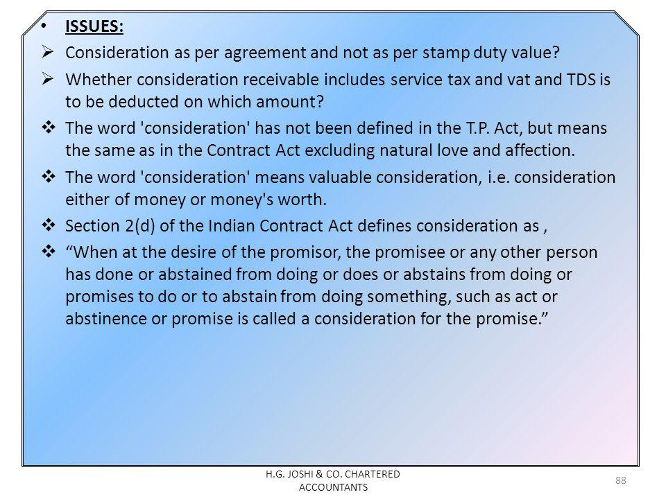ISSUES: Consideration as per agreement and not as per stamp duty value? Whether consideration receivable includes service tax and vat and TDS is to be