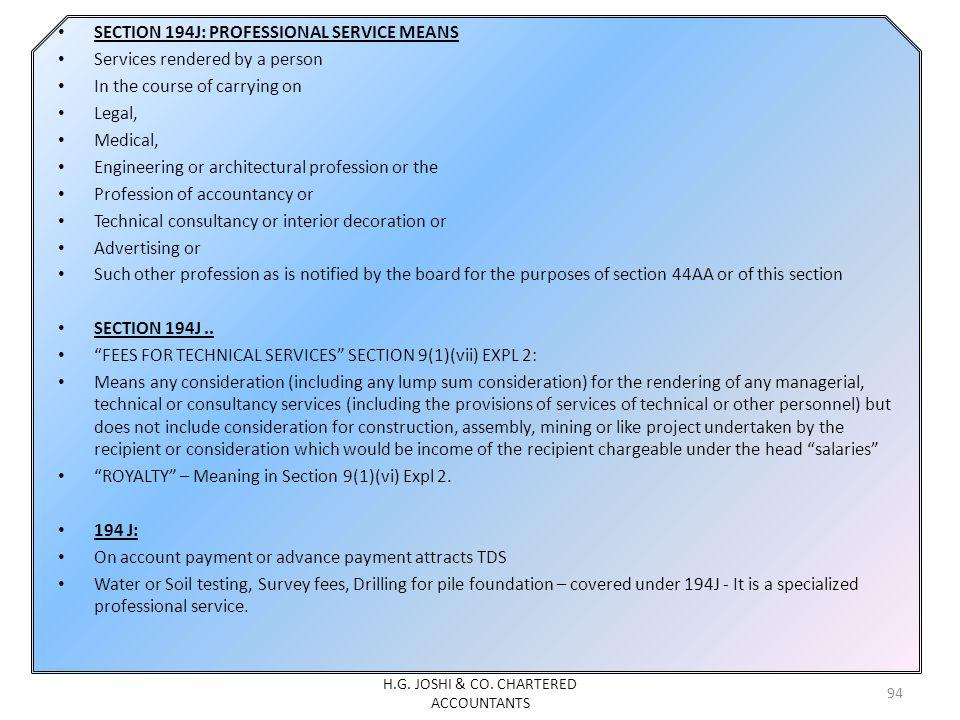SECTION 194J: PROFESSIONAL SERVICE MEANS Services rendered by a person In the course of carrying on Legal, Medical, Engineering or architectural profe