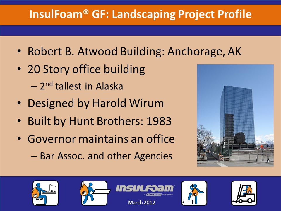 Sales Meeting March 2012 March 2012 InsulFoam® GF: Landscaping Project Profile Robert B.