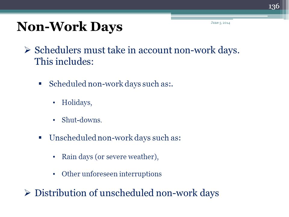 135 Computer scheduling programs can handle calendars: Global, default, and other calendars Recurring holidays Work hours per day Resource calendars S
