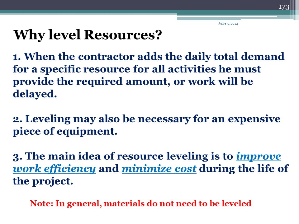 172 What is resource allocation? Resource allocation(resource loading) : Is the assignment of the required resources to each activity, in the required