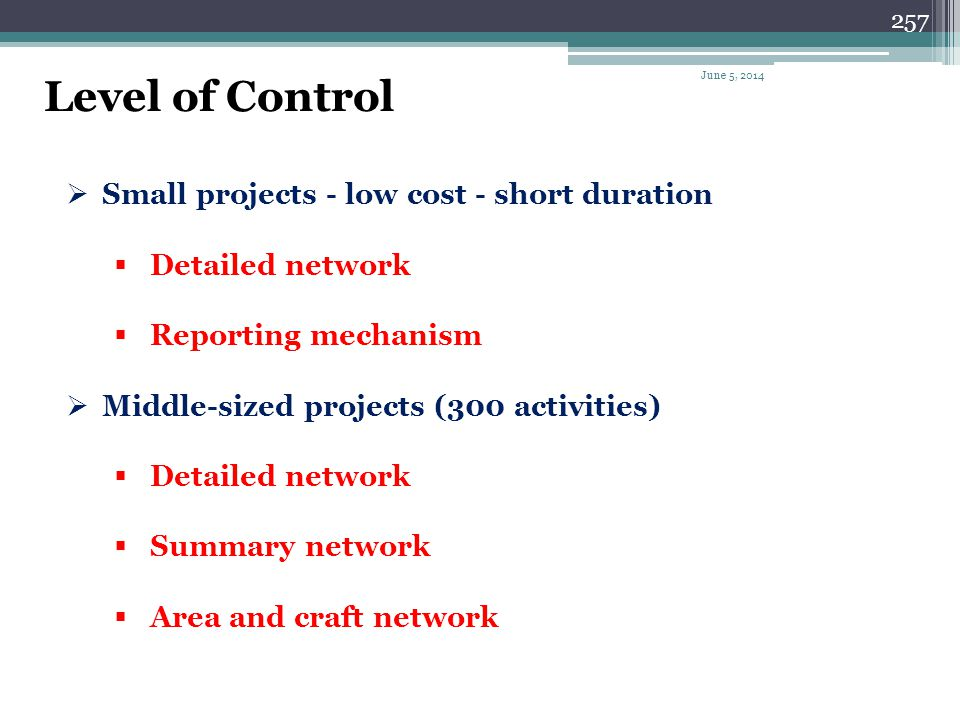 256 Major objectives for a good control plan: 1.Should accurately represent the work. 2.Permit deviations to be detected, evaluated and forecasted. 3.