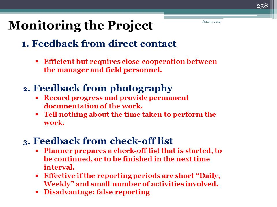 257 Level of Control Small projects - low cost - short duration Detailed network Reporting mechanism Middle-sized projects (300 activities) Detailed n