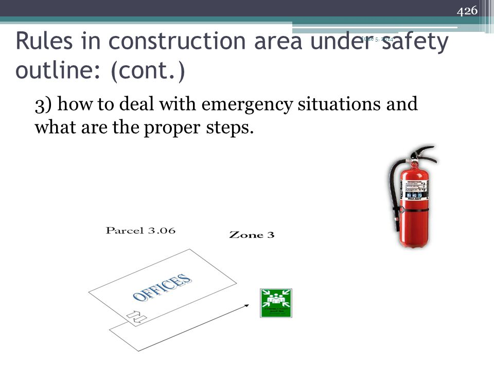 Rules in construction area under safety outline: (cont.) 2) use Personal Protective Equipments (PPE). 425 June 5, 2014
