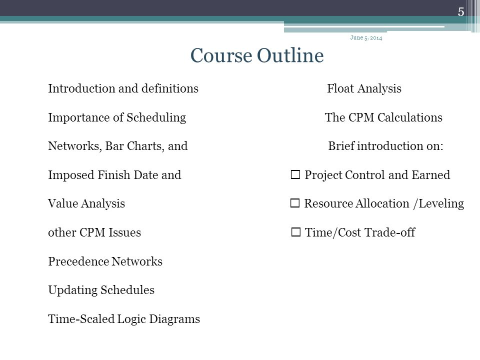 4 Topics 1) Management Functions and introduction of construction project planning and scheduling 2)Construction scheduling techniques 3)Preparation a