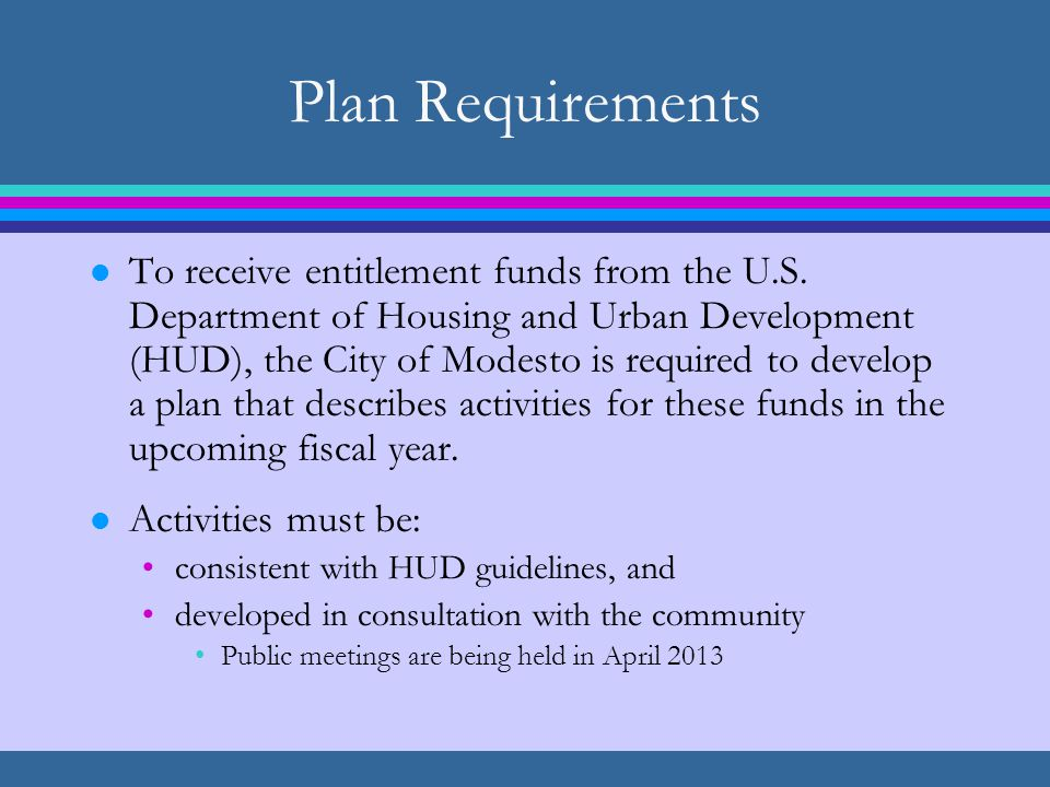 Plan Requirements l To receive entitlement funds from the U.S.