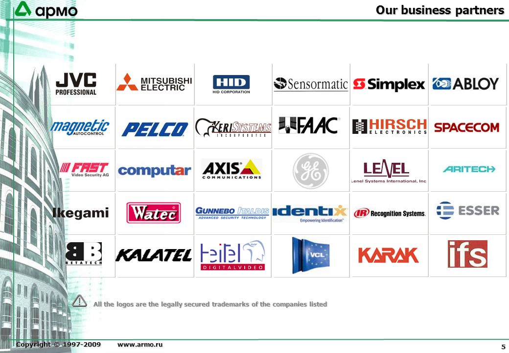 Copyright © 1997-2009 www.armo.ru 6 All logos are registered trade marks of the listed companies Our Customers Mercury City Tower