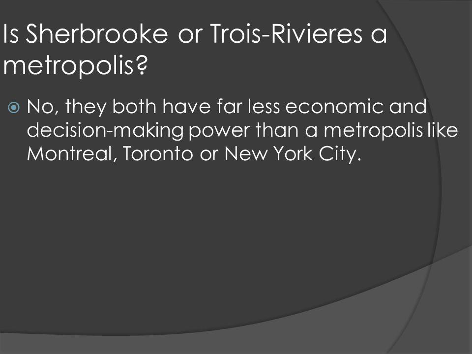 Characteristics of a metropolis 1.Downtown core 2.