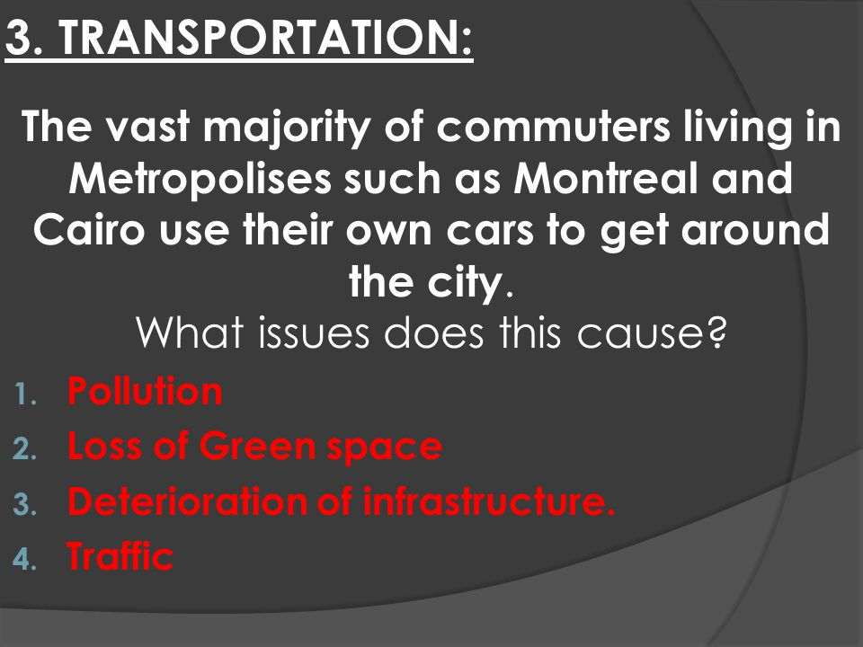 3. TRANSPORTATION: 1. Pollution 2. Loss of Green space 3.