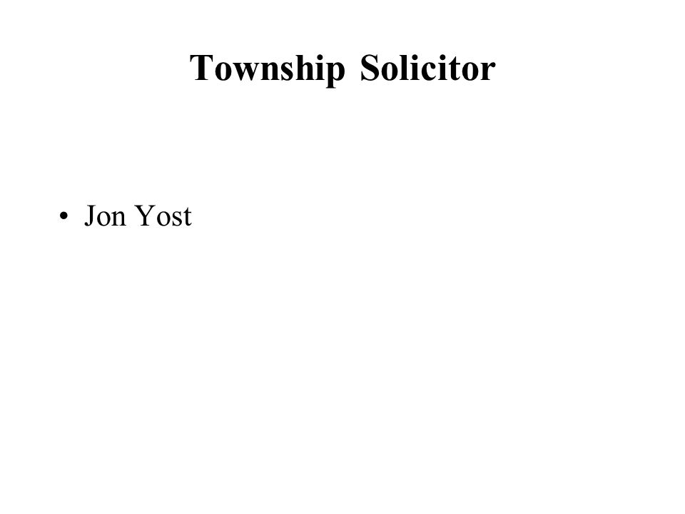 Township Solicitor Jon Yost