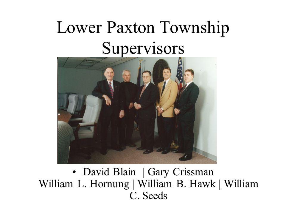 Lower Paxton Township Supervisors David Blain | Gary Crissman William L.