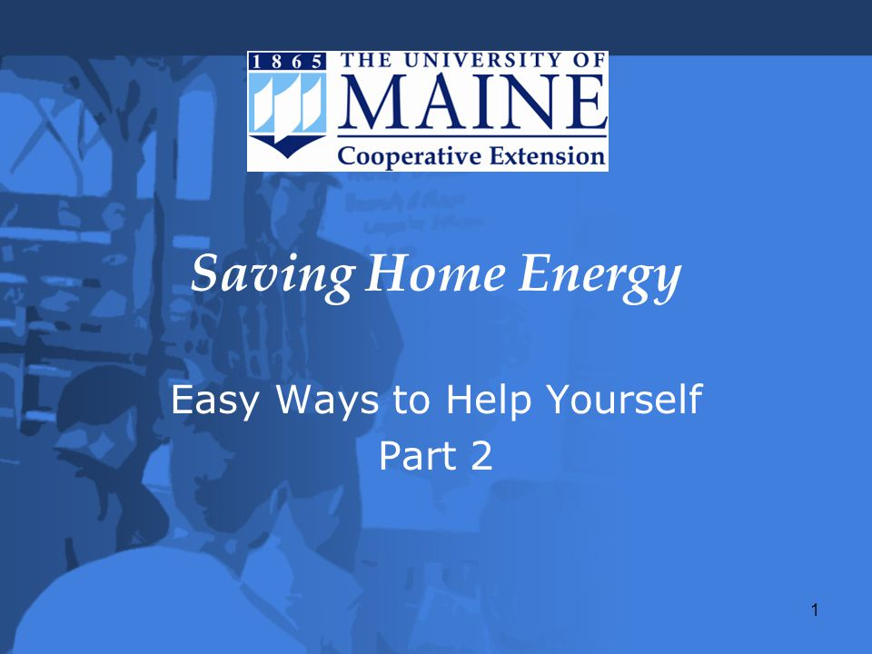 1 Saving Home Energy Easy Ways to Help Yourself Part 2