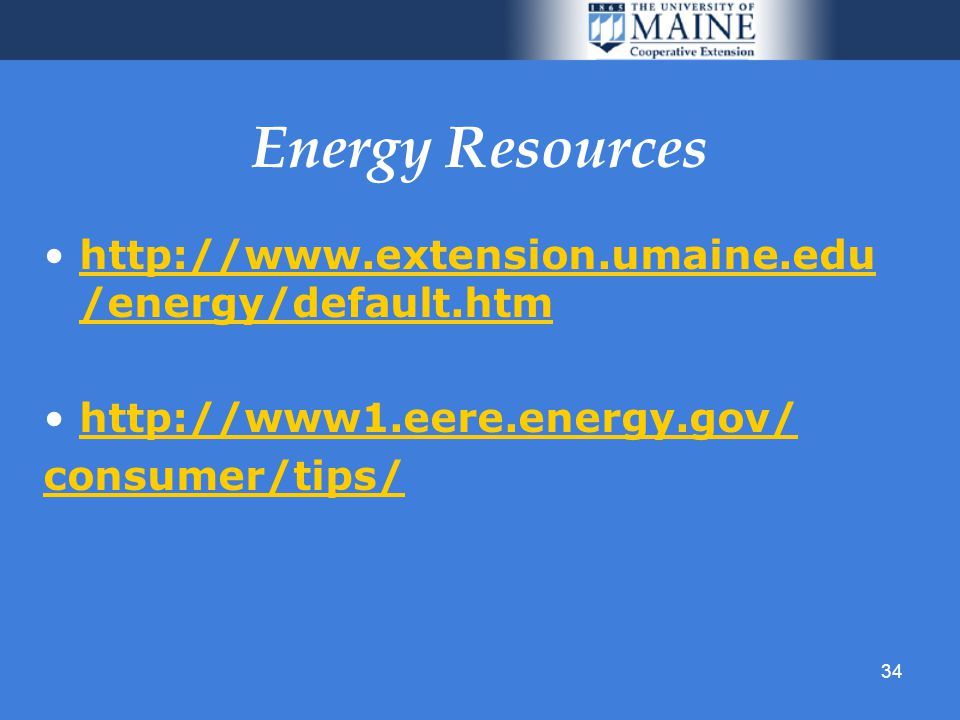 34 Energy Resources   /energy/default.htmhttp://  /energy/default.htm   consumer/tips/