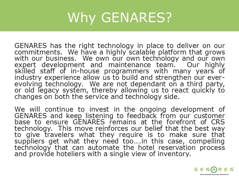 Why GENARES . GENARES has the right technology in place to deliver on our commitments.