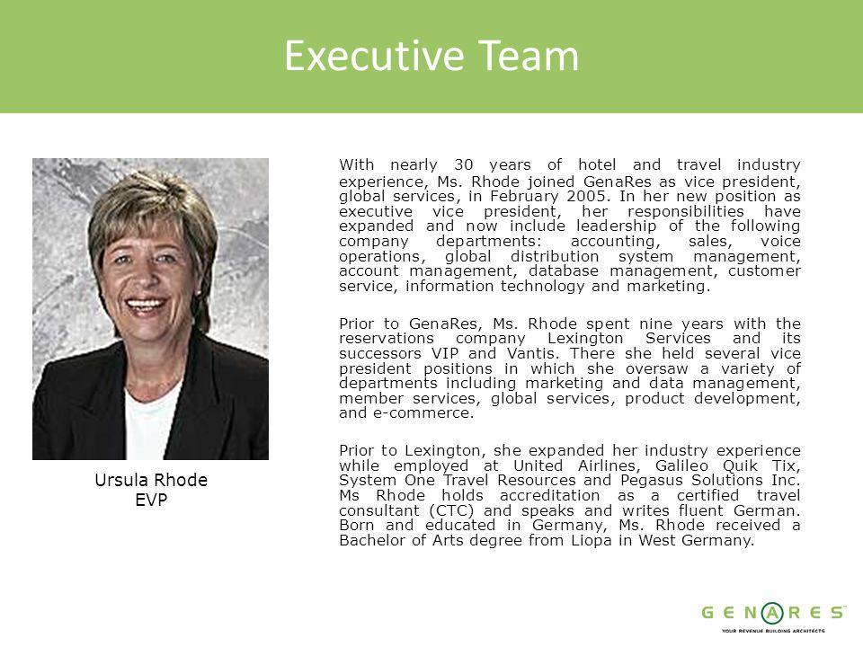 Executive Team With nearly 30 years of hotel and travel industry experience, Ms.