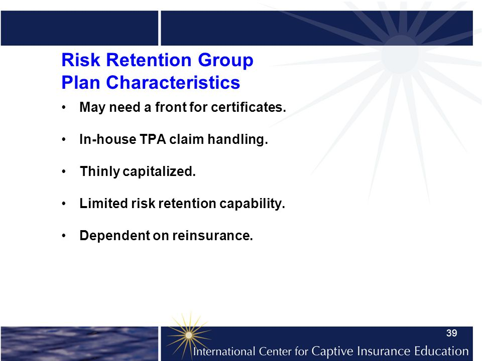 39 Risk Retention Group Plan Characteristics May need a front for certificates.