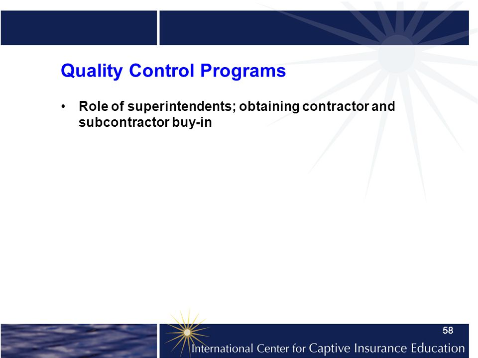 58 Quality Control Programs Role of superintendents; obtaining contractor and subcontractor buy-in
