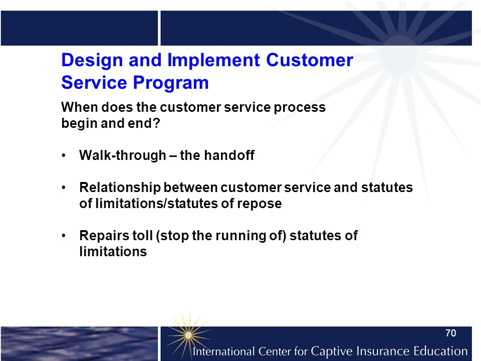 70 Design and Implement Customer Service Program When does the customer service process begin and end.
