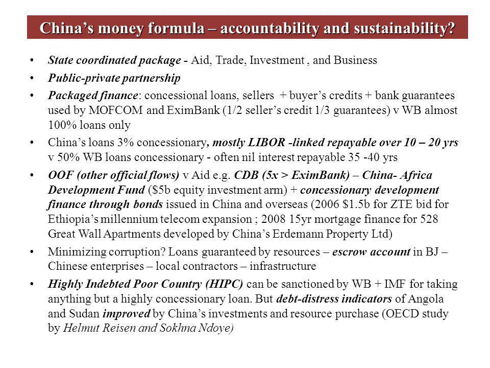 Chinas money formula – accountability and sustainability? State coordinated package - Aid, Trade, Investment, and Business Public-private partnership