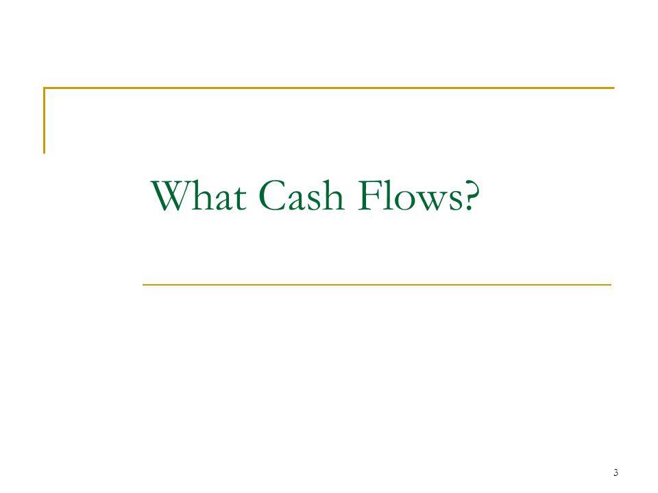 What Cash Flows? 3