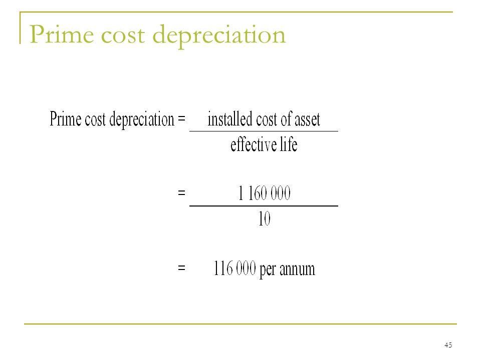 Prime cost depreciation 45