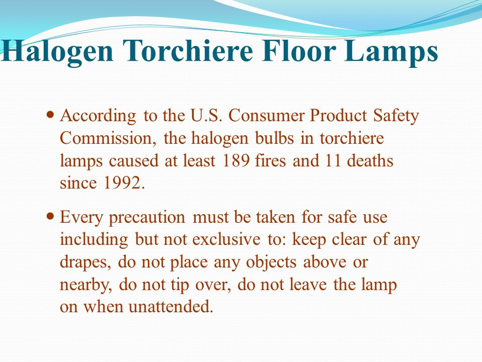 Halogen Torchiere Floor Lamps According to the U.S.