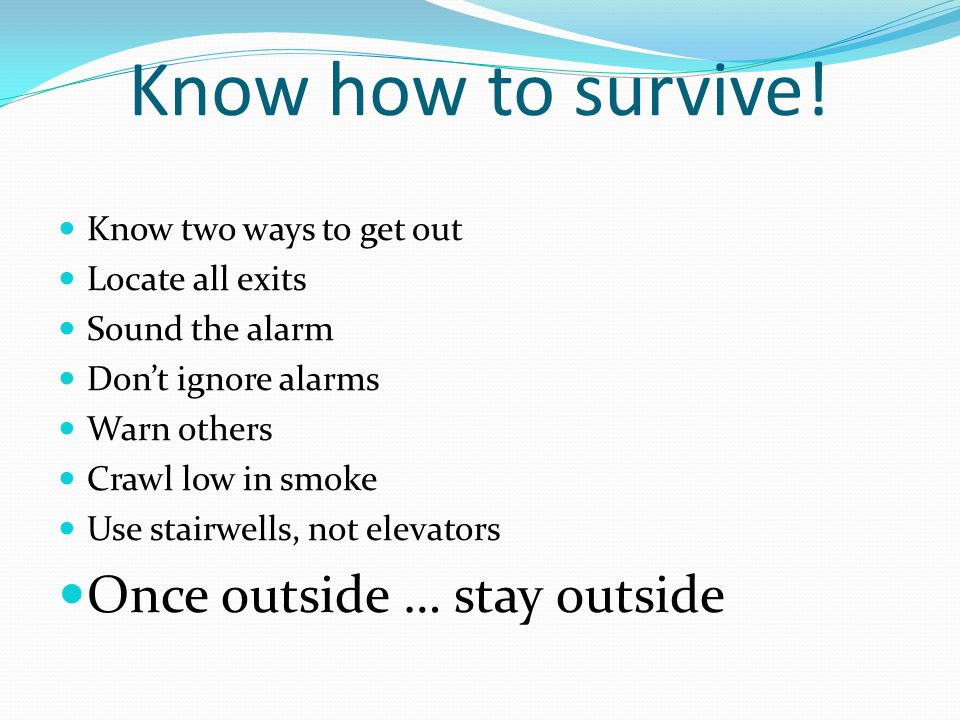Know how to survive.