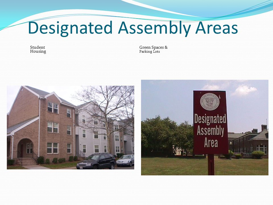 Designated Assembly Areas Student Green Spaces & Housing Parking Lots