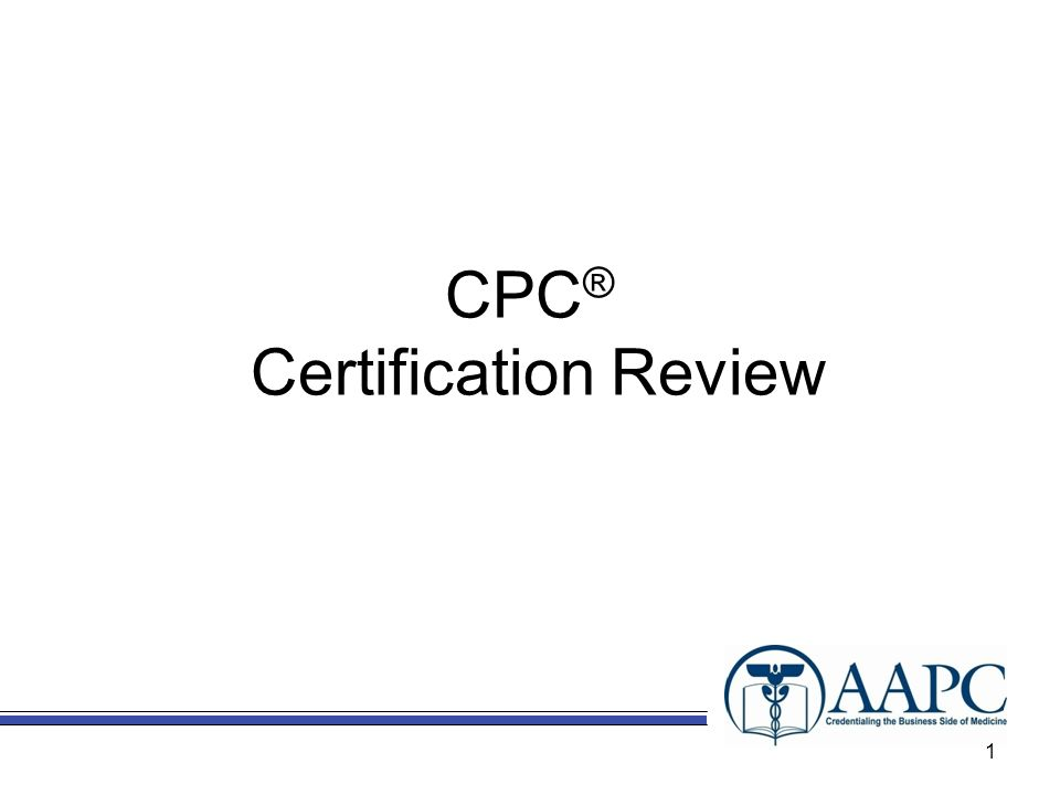 CPC ® Certification Review 1