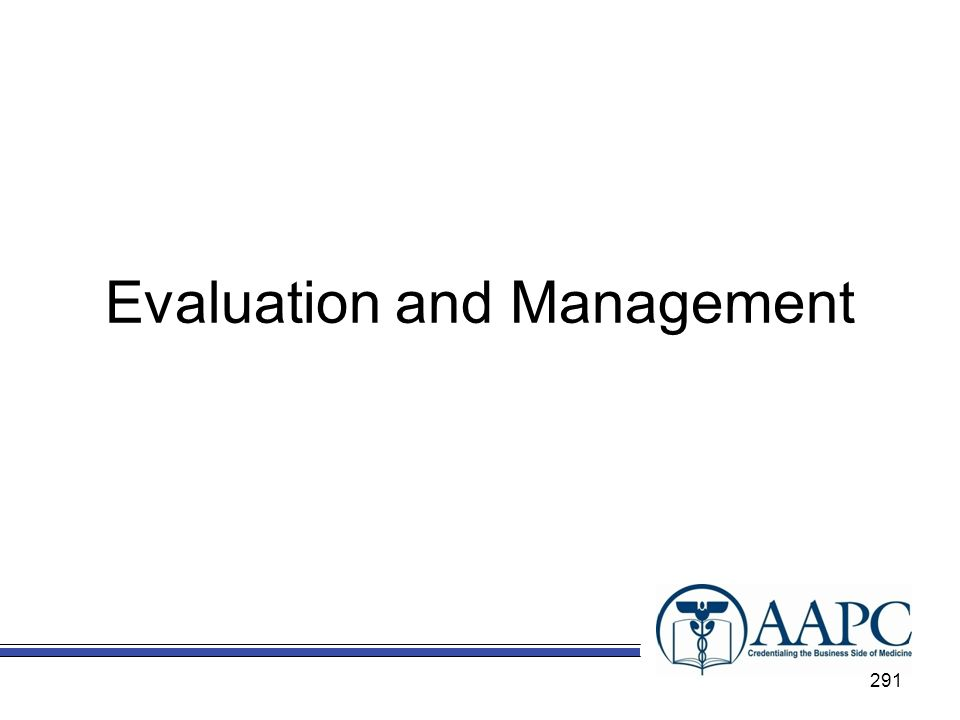 Evaluation and Management 291