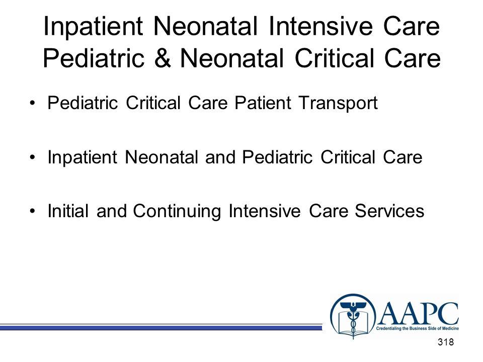 Inpatient Neonatal Intensive Care Pediatric & Neonatal Critical Care Pediatric Critical Care Patient Transport Inpatient Neonatal and Pediatric Critic