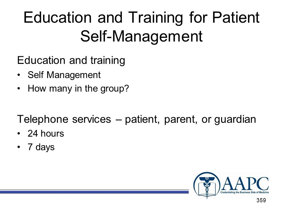 Education and Training for Patient Self-Management Education and training Self Management How many in the group.